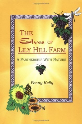 The Elves of Lily Hill Farm by Penny Kelly (2005-06-09)