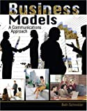 Business Models : A Communications Approach, Schneider, Beth, 0757521711