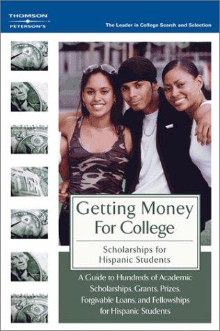 GetMoneyColl:ScholarshipsHispanicAmer 1E (Scholarships for Hispanic Students)