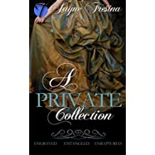 A Private Collection: Engraved, Entangled, & Enraptured