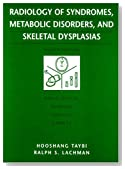 Radiology Of Syndromes, Metabolic Disorders And Skeletal Dysplasias, 4e
