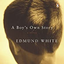 A Boy's Own Story: A Novel Audiobook by Edmund White Narrated by George Backman