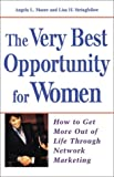 The Very Best Opportunity for Women, Angela L. Moore and Lisa H. Stringfellow, 0761528318