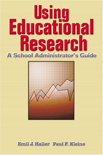 Using Educational Research: A School Administrator's Guide