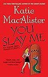 YOU SLAY ME (Aisling Grey, Guardian Novels)