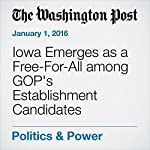 Iowa Emerges as a Free-For-All among GOP's Establishment Candidates | Philip Rucker,Robert Costa