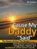 "Cause My Daddy ""Said"" The Stories Behind The Quotes Book 2"