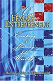 The New Female Entrepreneur : Creating and Sharing the Wealth, Kourilsky, Marilyn and Walstad, William, 0757514804
