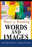 img - for Ways of Reading Words and Images book / textbook / text book
