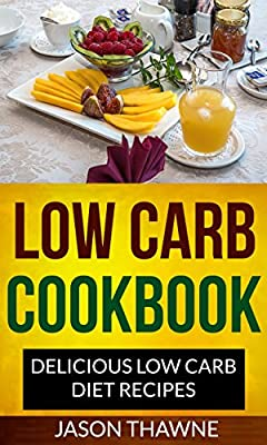 Low Carb Cookbook: Delicious Low Carb Diet Recipes