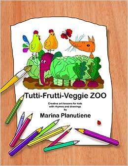 Tutti Frutti Veggie Zoo Creative Art Lessons For Kids In Verses