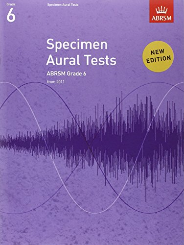 Specimen Aural Tests, Grade 6: new edition from 2011 (Specimen Aural Tests (ABRSM))