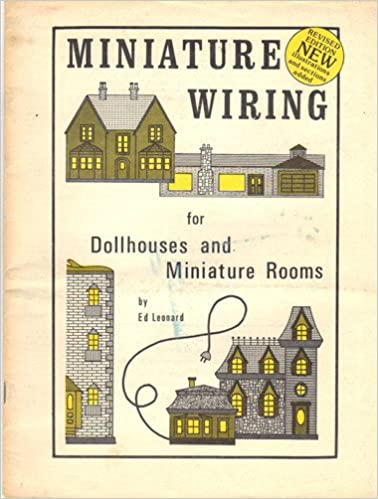 Marvelous Miniature Wiring For Dollhouses And Miniature Rooms Ed Leonard Wiring Digital Resources Cettecompassionincorg
