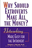Why Should Extroverts Make All the Money?, Frederica J. Balzano and Marsha Boone Kelly, 0809297876