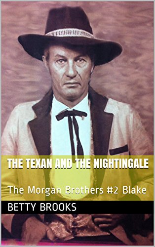 Download PDF The Texan and the Nightingale - The Morgan Brothers #2 Blake