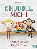 Knuddel mich!: Lustige Tiere und Figuren nähen