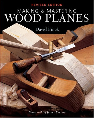 Read Online Making & Mastering Wood Planes: Revised Edition PDF
