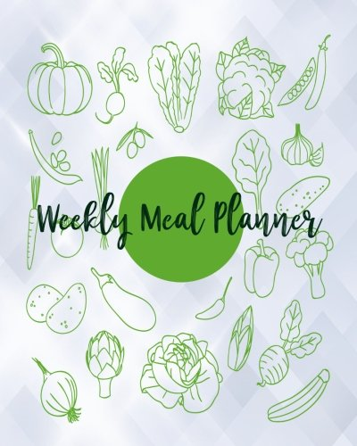 Weekly Meal Planner: Food Planner & Grocery list Menu Food Planners Prep Book Eat Records Journal Diary Notebook Log Book Size 8x10 Inches 104 Pages Fresh Food Style (Volume 6) ebook