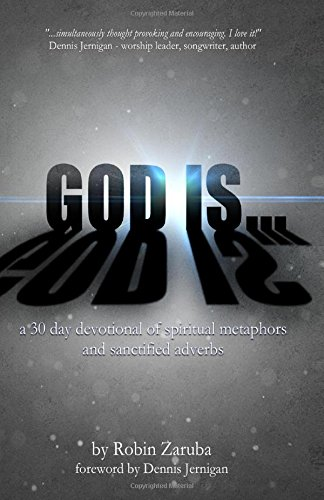 God Is...: A 30 Day Devotional of Spiritual Metaphors and Sanctified Adverbs pdf epub