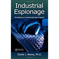 Industrial Espionage: Developing a Counterespionage Program