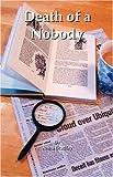 Death of a Nobody, Anna Bradley, 1412055091