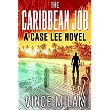 The Caribbean Job: (A Case Lee Novel Book 3)