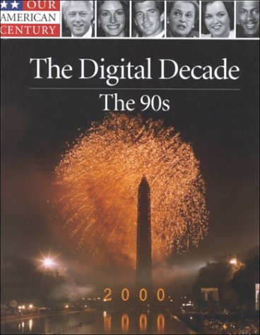 The Digital Decade: The 90's the Age of Freedom (Our American Century)