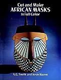 Cut & Make African Masks (Cut-Out Masks)