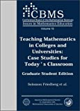 Teaching Mathematics in Colleges and Universities: Case Studies for Today's Classroom. Graduate Student Edition. (Issues in Mathematics Education, V. 10) (CBMS Issues in Mathematics Education)