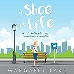 A Slice of Life | Margaret Lake