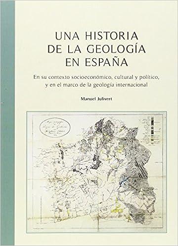 Una historia de la geología en España. En su contexto ...