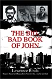 The Big, Bad Book of John, Lawrance Binda, 0595658555