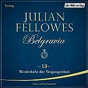 Wiederkehr der Vergangenheit (Belgravia 10) | Julian Fellowes