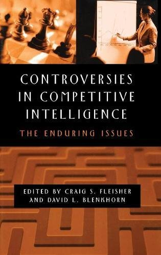 Controversies in Competitive Intelligence: The Enduring Issues pdf