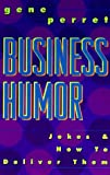 Business Humor: Jokes & How To Deliver Them