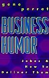 Business Humor, Gene Perret, 0806999047