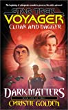 Cloak and Dagger (Star Trek Voyager, No 19, Dark Matters Book One of Three)