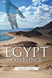 The Egypt Experience, Deborah P. Cannon, 1491811994