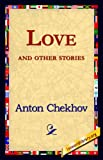 Love and Other Stories, Anton Chekhov, 1421820234