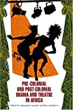 Precolonial and Postcolonial Drama and Theatre in Africa, , 0865439680
