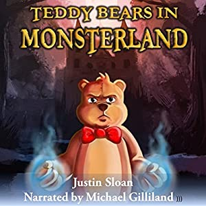 Teddy Bears in Monsterland: An Urban Fantasy Novel Audiobook
