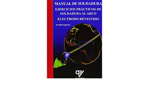 Manual de soldadura: Serafín Segovia Bautista: 9788496709904: Amazon.com: Books