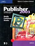 Microsoft Office Publisher 2003: Complete Concepts and Techniques (Shelly Cashman)