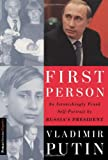 First Person: An Astonishingly Frank Self-Portrait by Russia's President, Vladimir Putin, Nataliya Gevorkyan, Natalya Timakova, Andrei Kolesnikov, 1586480189