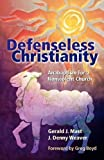 img - for Defenseless Christianity: Anabaptism for a Nonviolent Church by Gerald J. Mast (2009-08-31) book / textbook / text book