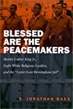 """Front cover for the book Blessed are the peacemakers : Martin Luther King Jr., eight white religious leaders, and the """"Letter from Birmingham Jail"""" by S. Jonathan Bass"""