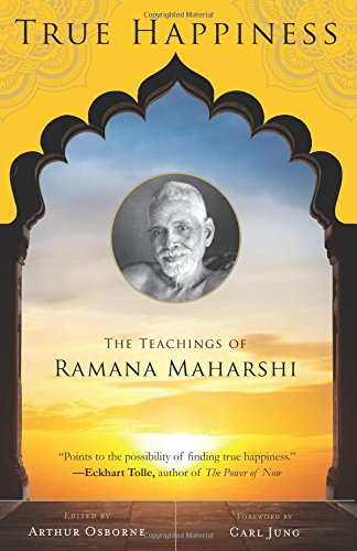 True Happiness: The Teachings of Ramana Maharshi ebook