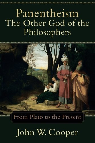 Panentheism--The Other God of the Philosophers: From Plato to the Present [John W. Cooper] (Tapa Blanda)