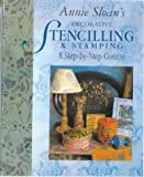 Annie Sloan's Decorative Stencilling and Stamping: A Step-by-step Course