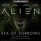 Alien: Sea of Sorrows: An Audible Original Drama | James A. Moore, Dirk Maggs